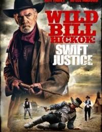 Wild Bill Hickok Swift Justice (2016)