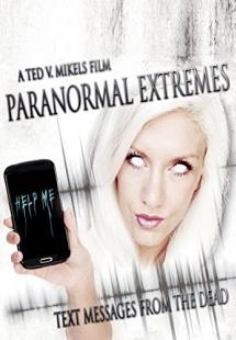Paranormal Extremes: Text Messages from the Dead (2015)