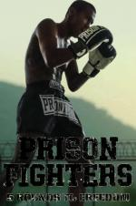 Prison Fighters: Five Rounds to Freedom (2017)