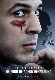 Killer Inside: The Mind of Aaron Hernandez - Season 1 (2020)