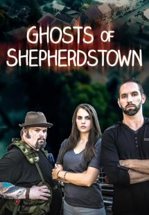 Ghosts Of Shepherdstown - Season 2 (2017)