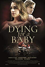 Dying for a Baby (2018)